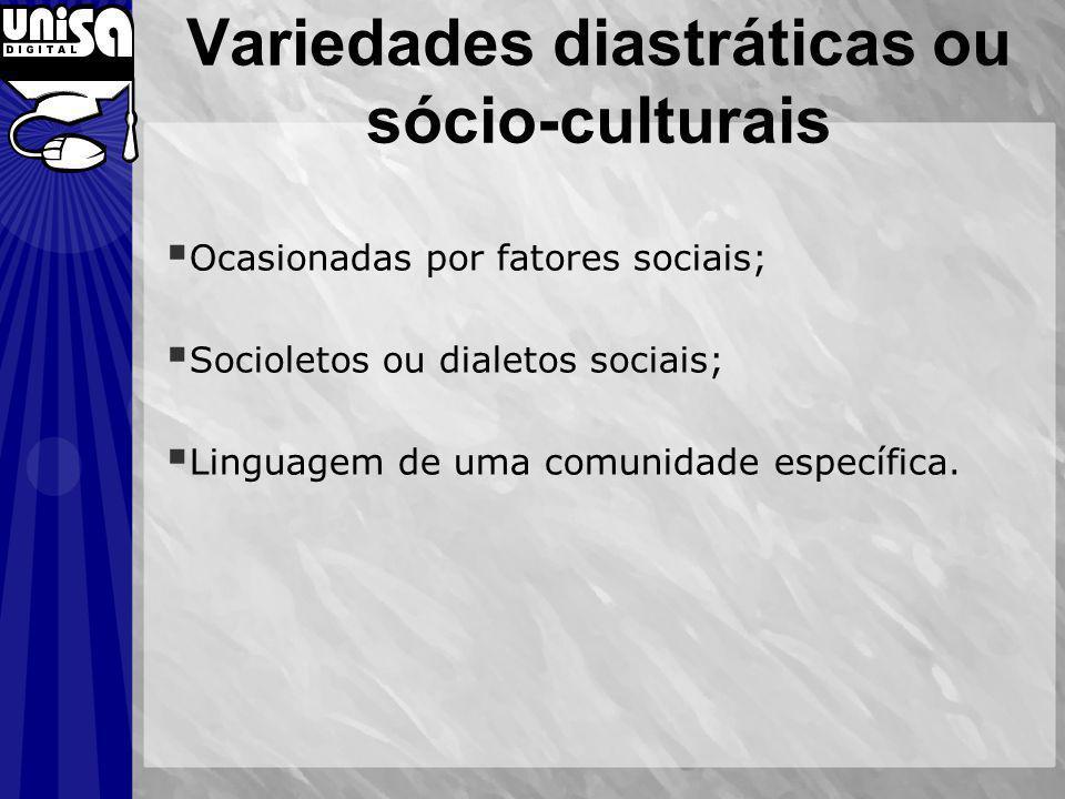 Variedades diastráticas ou sócio-culturais