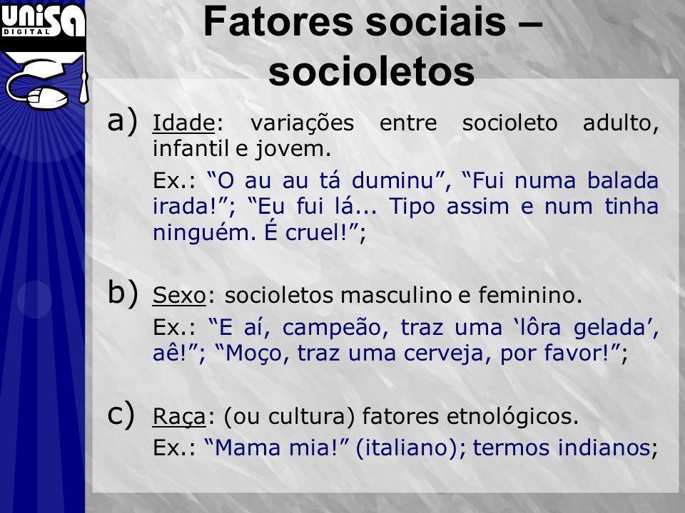Fatores sociais – socioletos
