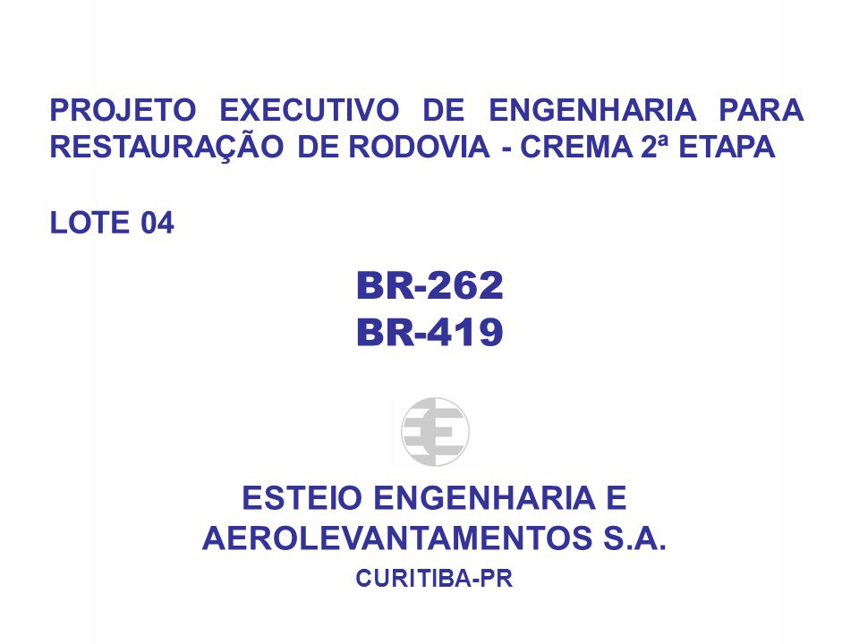 ESTEIO ENGENHARIA E AEROLEVANTAMENTOS S.A.