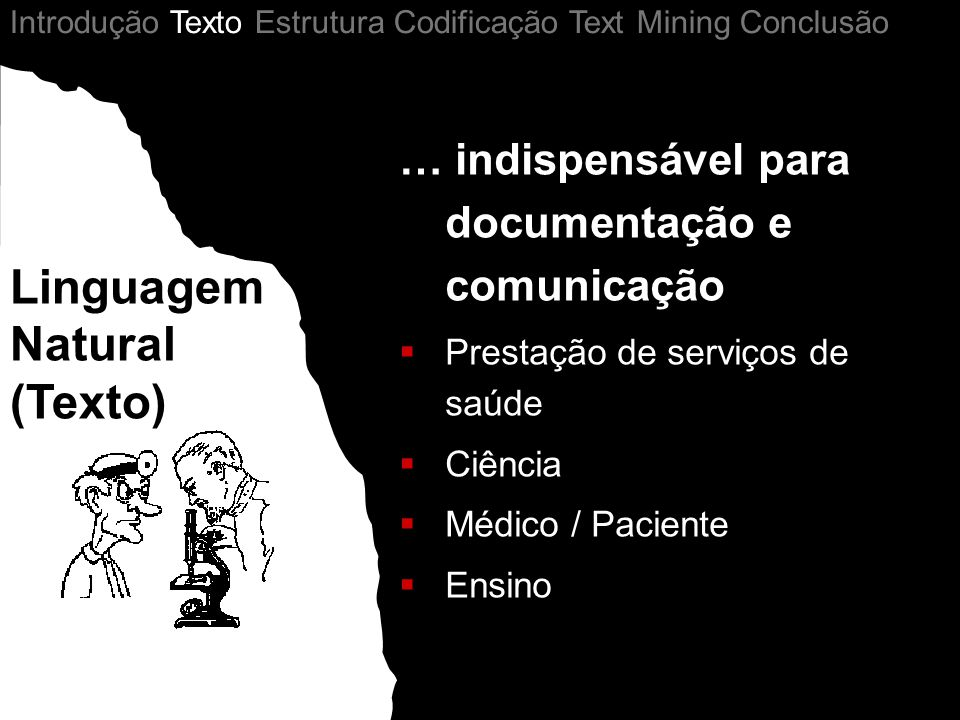Linguagem Natural (Texto) Structured Data