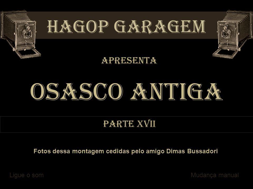 Osasco Antiga HAGOP GARAGEM Apresenta Parte XVII