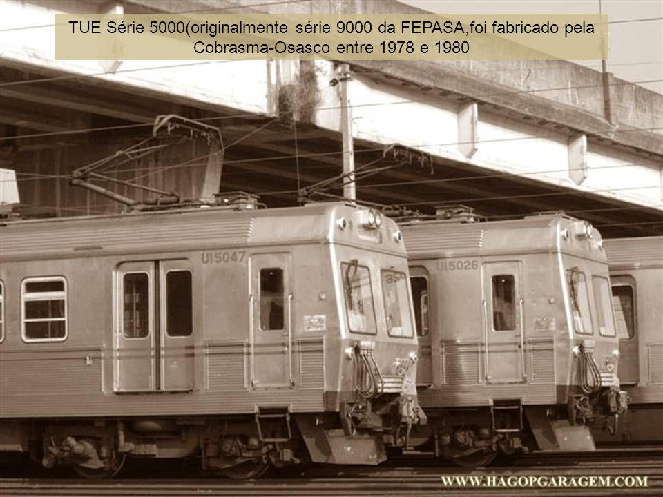 TUE Série 5000(originalmente série 9000 da FEPASA,foi fabricado pela Cobrasma-Osasco entre 1978 e 1980