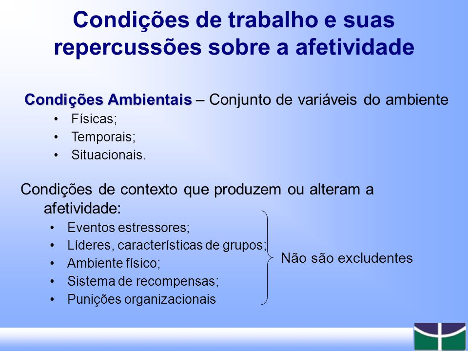 Condições de trabalho e suas repercussões sobre a afetividade