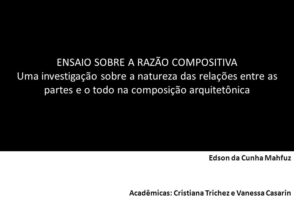 Edson da Cunha Mahfuz Acadêmicas: Cristiana Trichez e Vanessa Casarin
