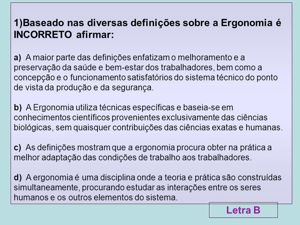 1)Baseado nas diversas definições sobre a Ergonomia é INCORRETO afirmar: