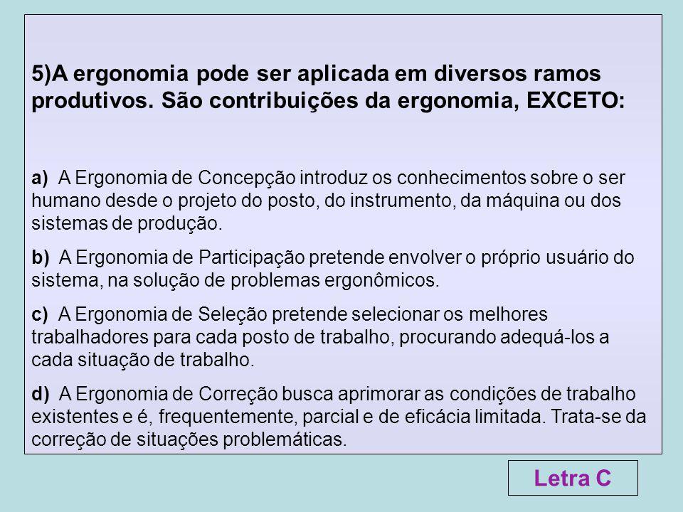5)A ergonomia pode ser aplicada em diversos ramos produtivos