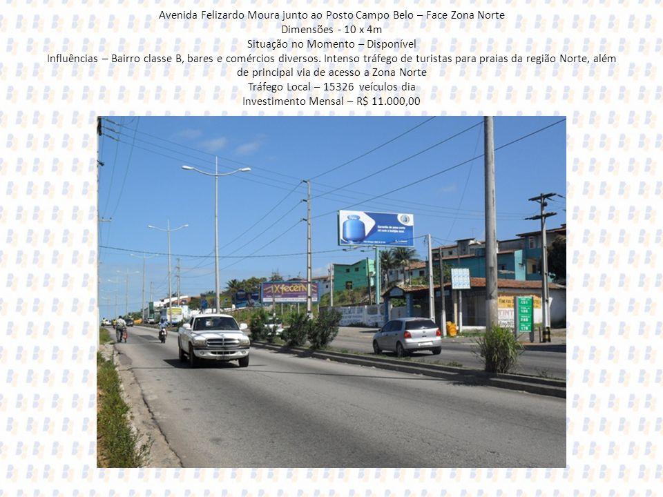 Avenida Felizardo Moura junto ao Posto Campo Belo – Face Zona Norte Dimensões - 10 x 4m Situação no Momento – Disponível Influências – Bairro classe B, bares e comércios diversos.