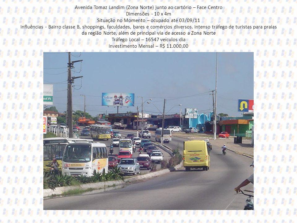 Avenida Tomaz Landim (Zona Norte) junto ao cartório – Face Centro Dimensões - 10 x 4m Situação no Momento – ocupado até 03/09/11 Influências - Bairro classe B, shoppings, faculdades, bares e comércios diversos.