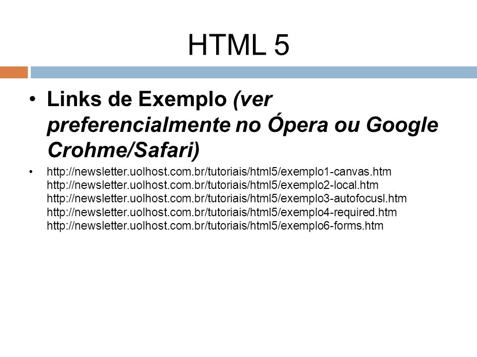 HTML 5 Links de Exemplo (ver preferencialmente no Ópera ou Google Crohme/Safari)