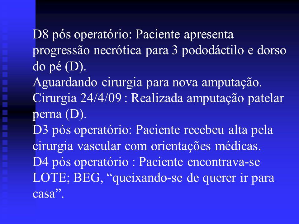 D8 pós operatório: Paciente apresenta progressão necrótica para 3 pododáctilo e dorso do pé (D).