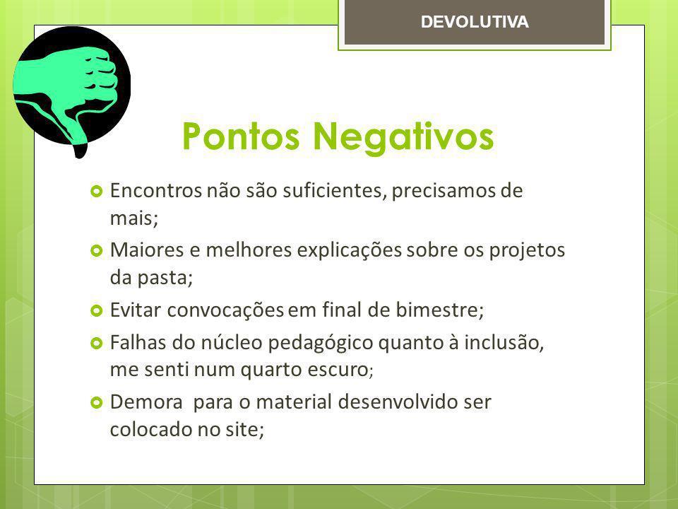 Pontos Negativos Encontros não são suficientes, precisamos de mais;
