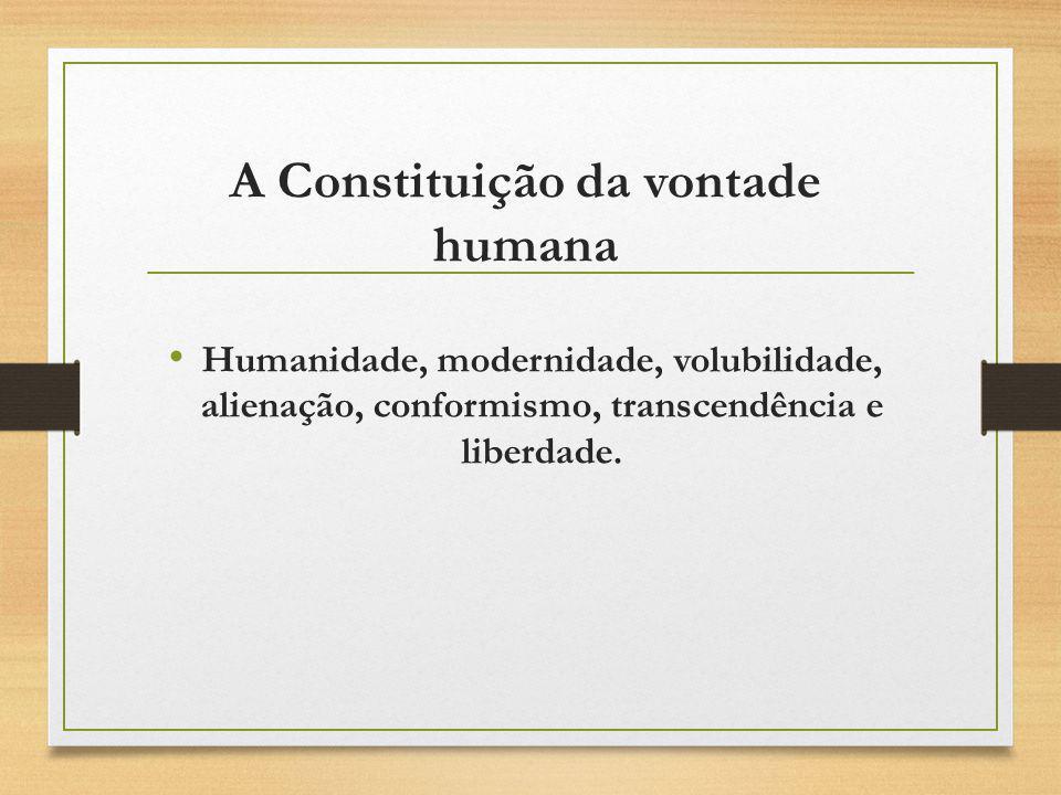 A Constituição da vontade humana
