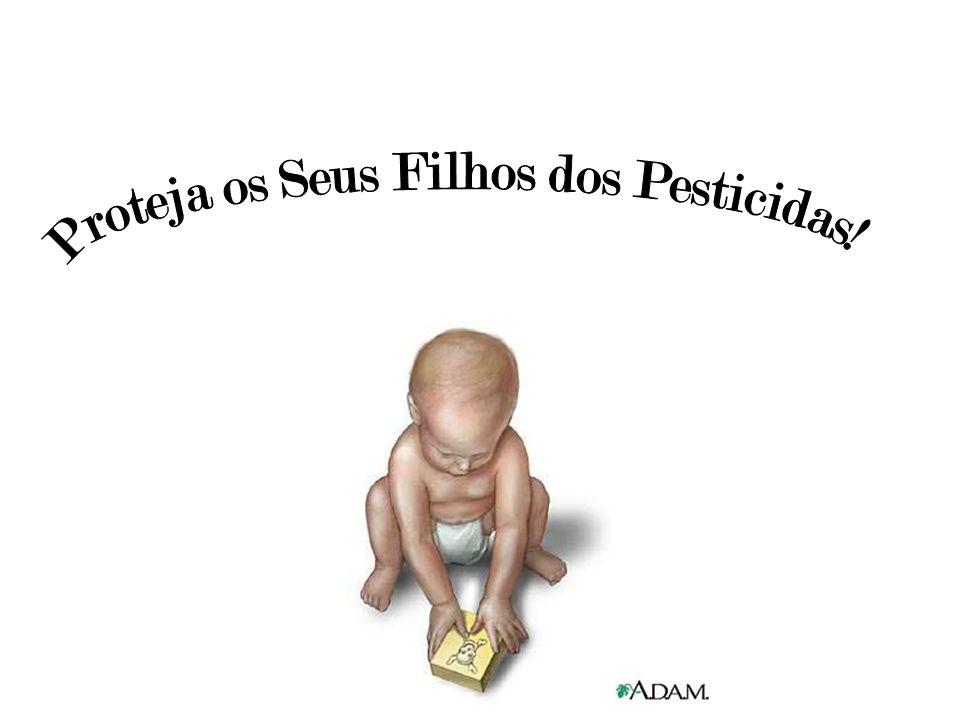 Proteja os Seus Filhos dos Pesticidas!