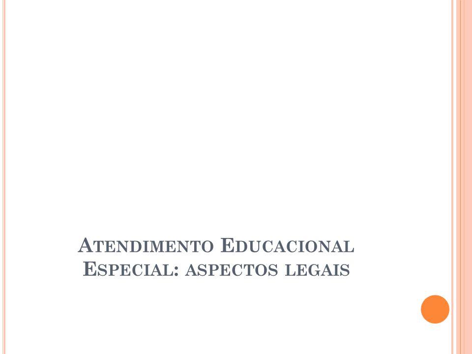 Atendimento Educacional Especial: aspectos legais