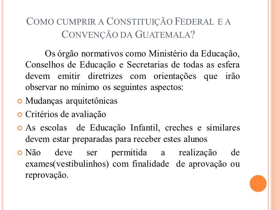Como cumprir a Constituição Federal e a Convenção da Guatemala