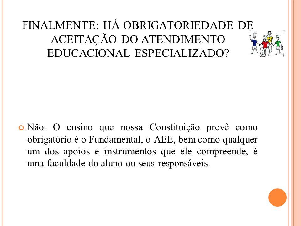 Finalmente: Há obrigatoriedade de aceitação do Atendimento Educacional Especializado