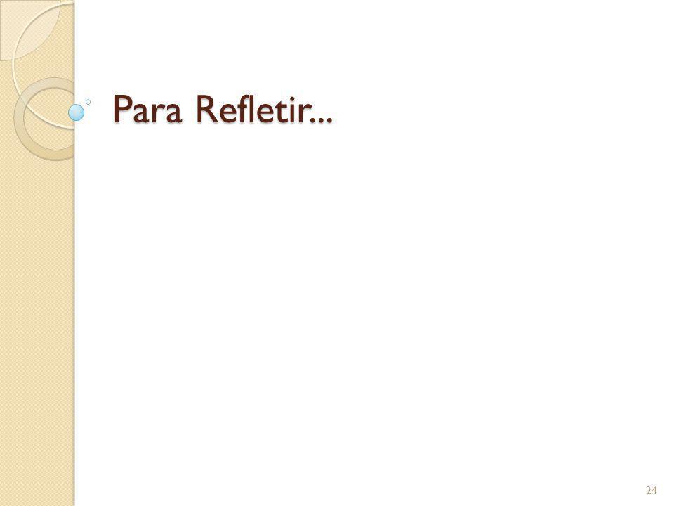 Para Refletir...