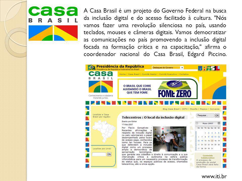 A Casa Brasil é um projeto do Governo Federal na busca da inclusão digital e do acesso facilitado à cultura. Nós vamos fazer uma revolução silenciosa no país, usando teclados, mouses e câmeras digitais. Vamos democratizar as comunicações no país promovendo a inclusão digital focada na formação crítica e na capacitação, afirma o coordenador nacional do Casa Brasil, Edgard Piccino.