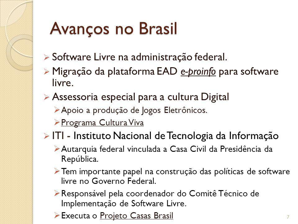 Avanços no Brasil Software Livre na administração federal.