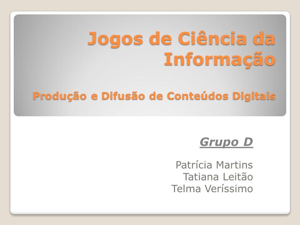 Grupo D Patrícia Martins Tatiana Leitão Telma Veríssimo