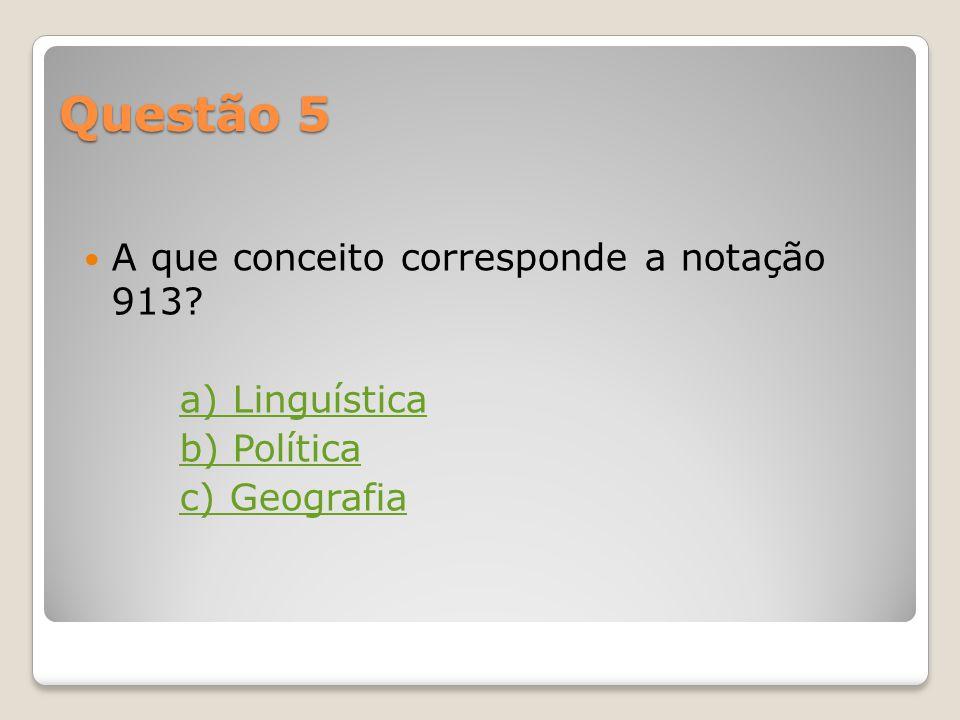Questão 5 A que conceito corresponde a notação 913 a) Linguística
