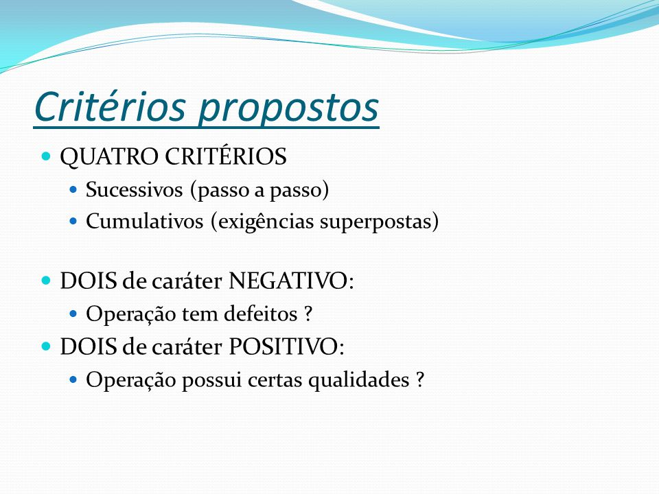 Critérios propostos QUATRO CRITÉRIOS DOIS de caráter NEGATIVO: