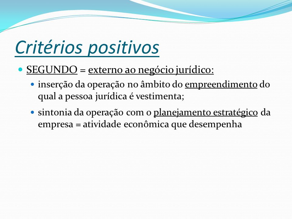 Critérios positivos SEGUNDO = externo ao negócio jurídico: