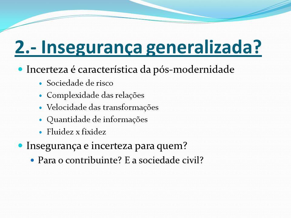 2.- Insegurança generalizada