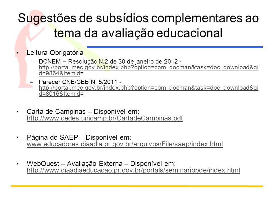 Sugestões de subsídios complementares ao tema da avaliação educacional