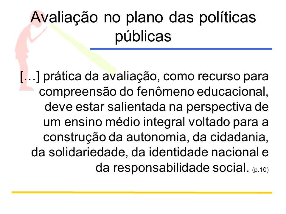 Avaliação no plano das políticas públicas