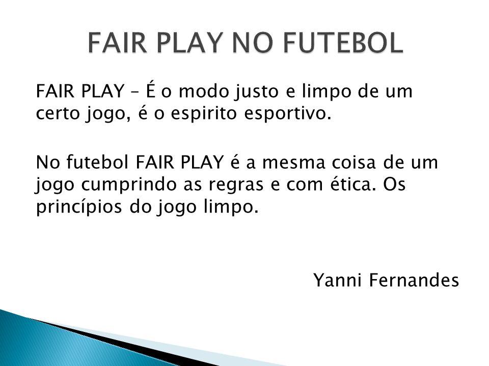FAIR PLAY NO FUTEBOL
