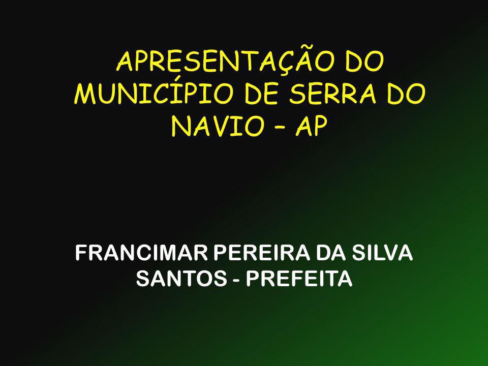 APRESENTAÇÃO DO MUNICÍPIO DE SERRA DO NAVIO – AP