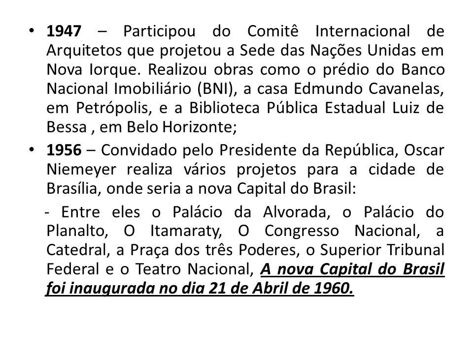 1947 – Participou do Comitê Internacional de Arquitetos que projetou a Sede das Nações Unidas em Nova Iorque. Realizou obras como o prédio do Banco Nacional Imobiliário (BNI), a casa Edmundo Cavanelas, em Petrópolis, e a Biblioteca Pública Estadual Luiz de Bessa , em Belo Horizonte;