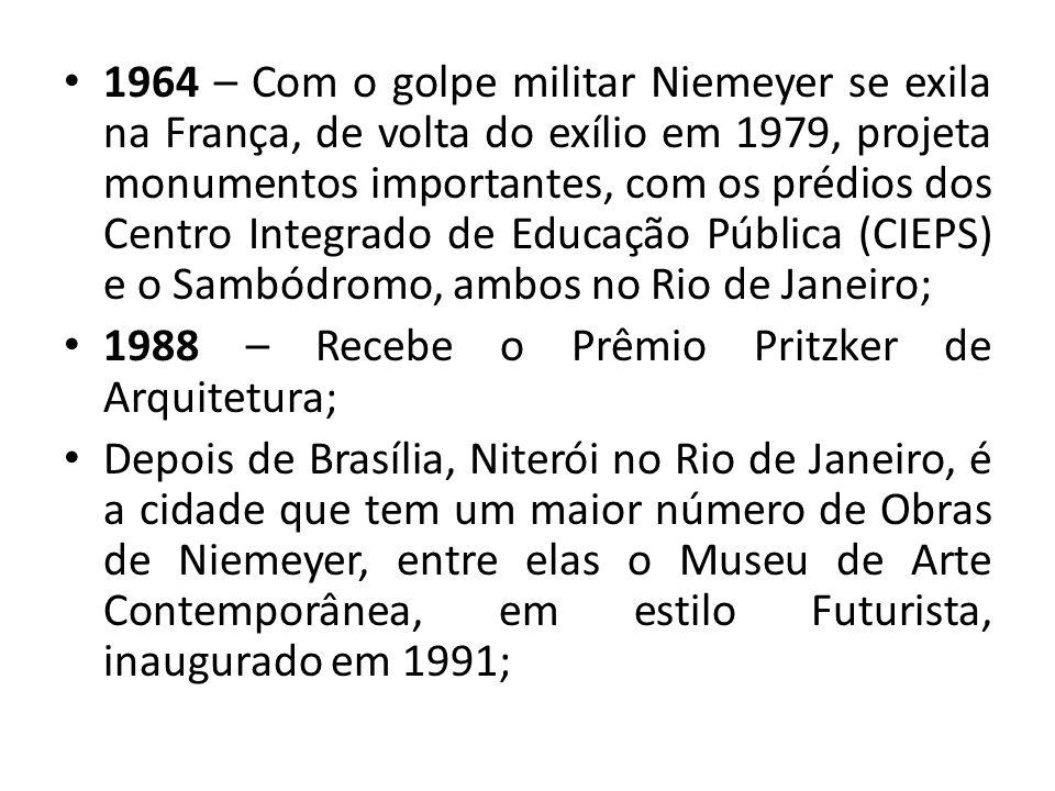 1964 – Com o golpe militar Niemeyer se exila na França, de volta do exílio em 1979, projeta monumentos importantes, com os prédios dos Centro Integrado de Educação Pública (CIEPS) e o Sambódromo, ambos no Rio de Janeiro;