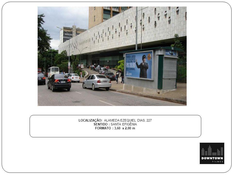 LOCALIZAÇÃO: ALAMEDA EZEQUIEL DIAS, 227 SENTIDO : SANTA EFIGÊNIA