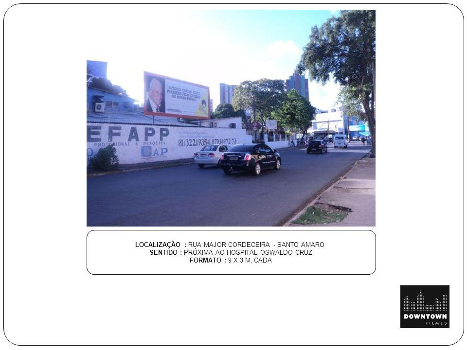 LOCALIZAÇÃO : RUA MAJOR CORDECEIRA - SANTO AMARO