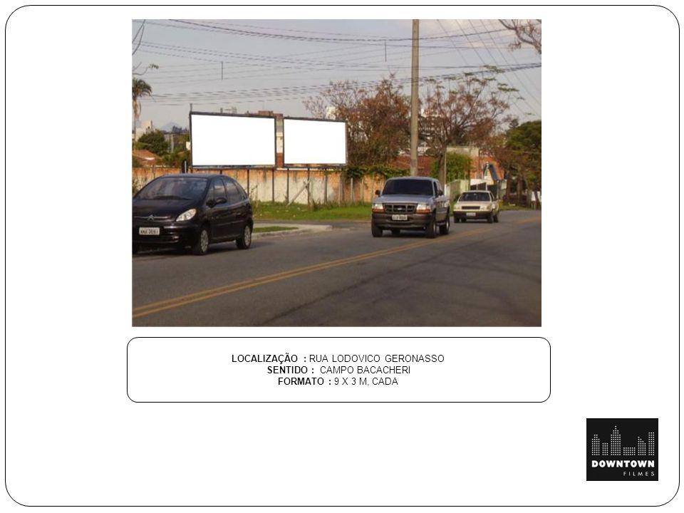 LOCALIZAÇÃO : RUA LODOVICO GERONASSO SENTIDO : CAMPO BACACHERI
