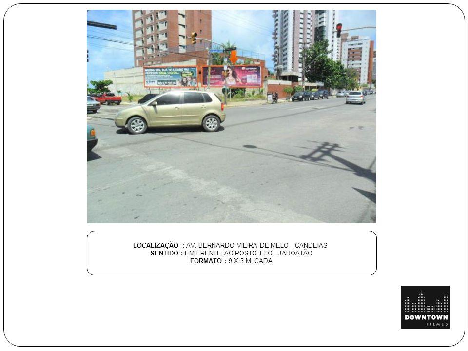 LOCALIZAÇÃO : AV. BERNARDO VIEIRA DE MELO - CANDEIAS
