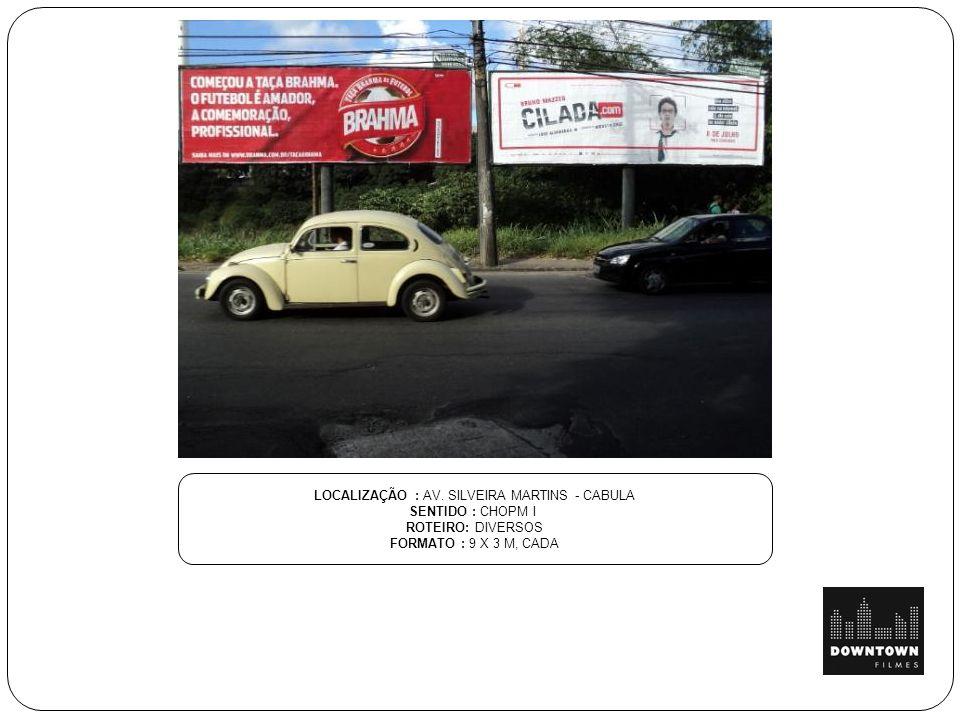 LOCALIZAÇÃO : AV. SILVEIRA MARTINS - CABULA