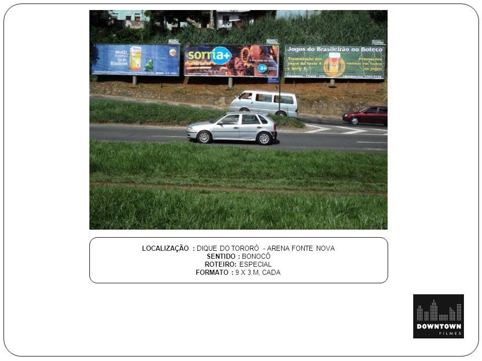 LOCALIZAÇÃO : DIQUE DO TORORÓ - ARENA FONTE NOVA