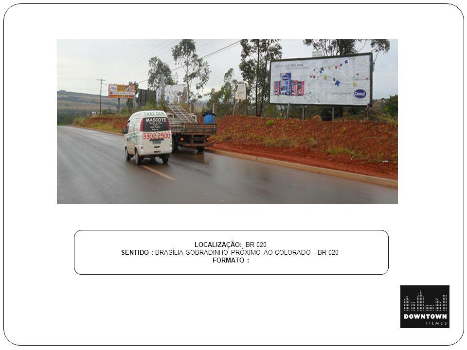 SENTIDO : BRASÍLIA SOBRADINHO PRÓXIMO AO COLORADO - BR 020