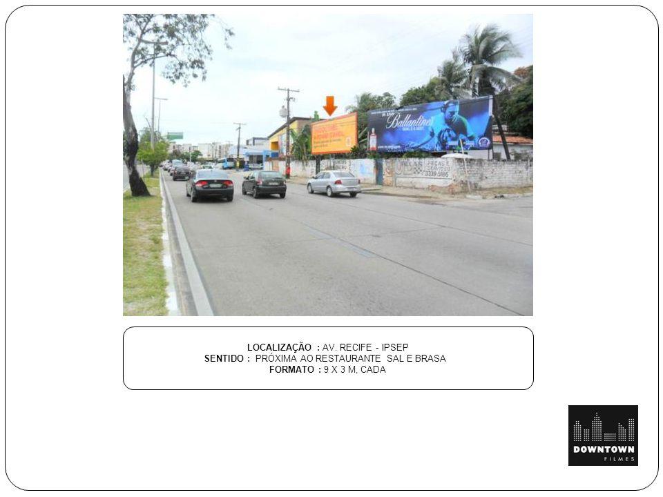 LOCALIZAÇÃO : AV. RECIFE - IPSEP