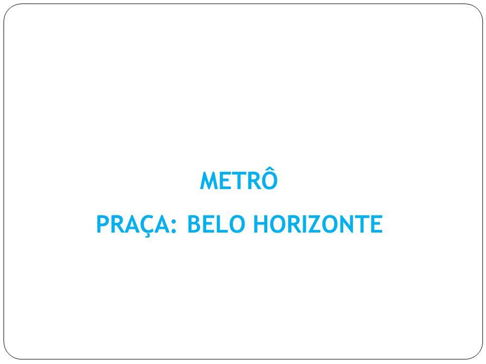 METRÔ PRAÇA: BELO HORIZONTE