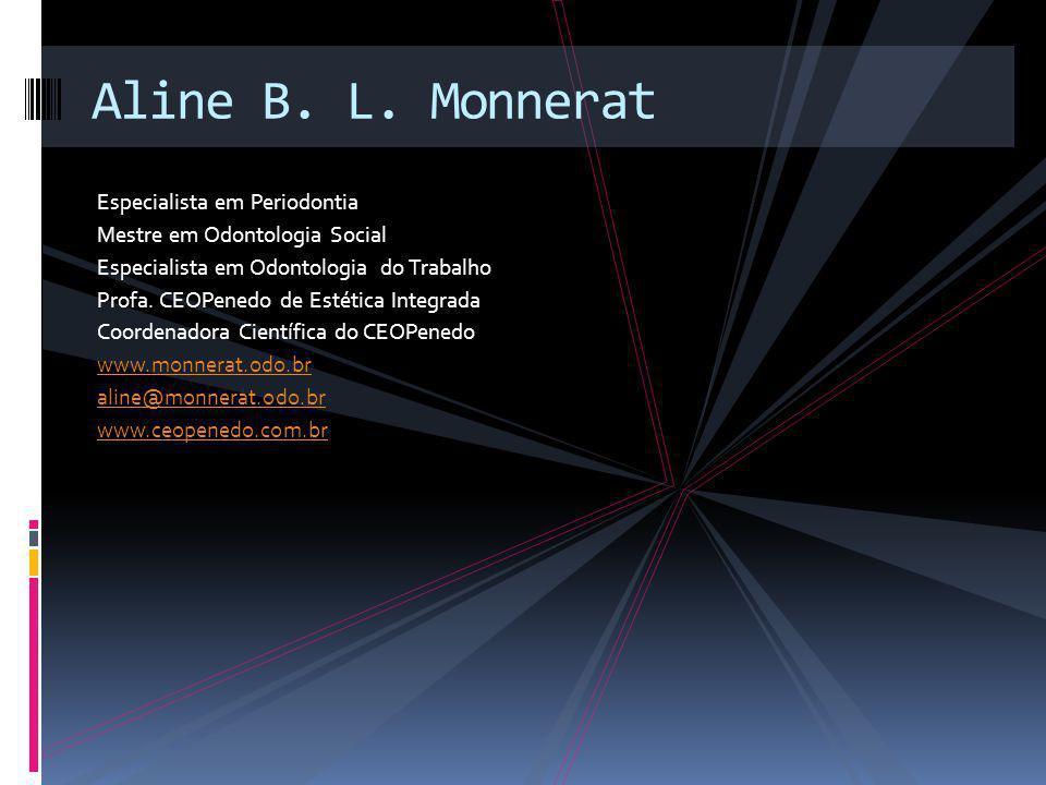 Aline B. L. Monnerat Especialista em Periodontia