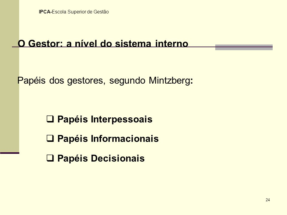 O Gestor: a nível do sistema interno