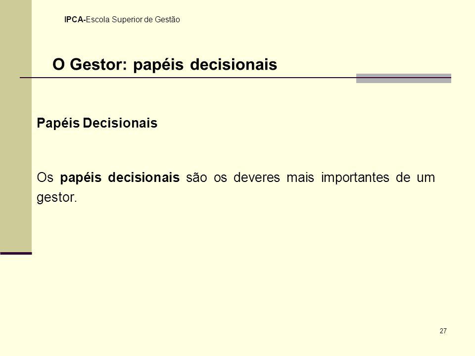 O Gestor: papéis decisionais