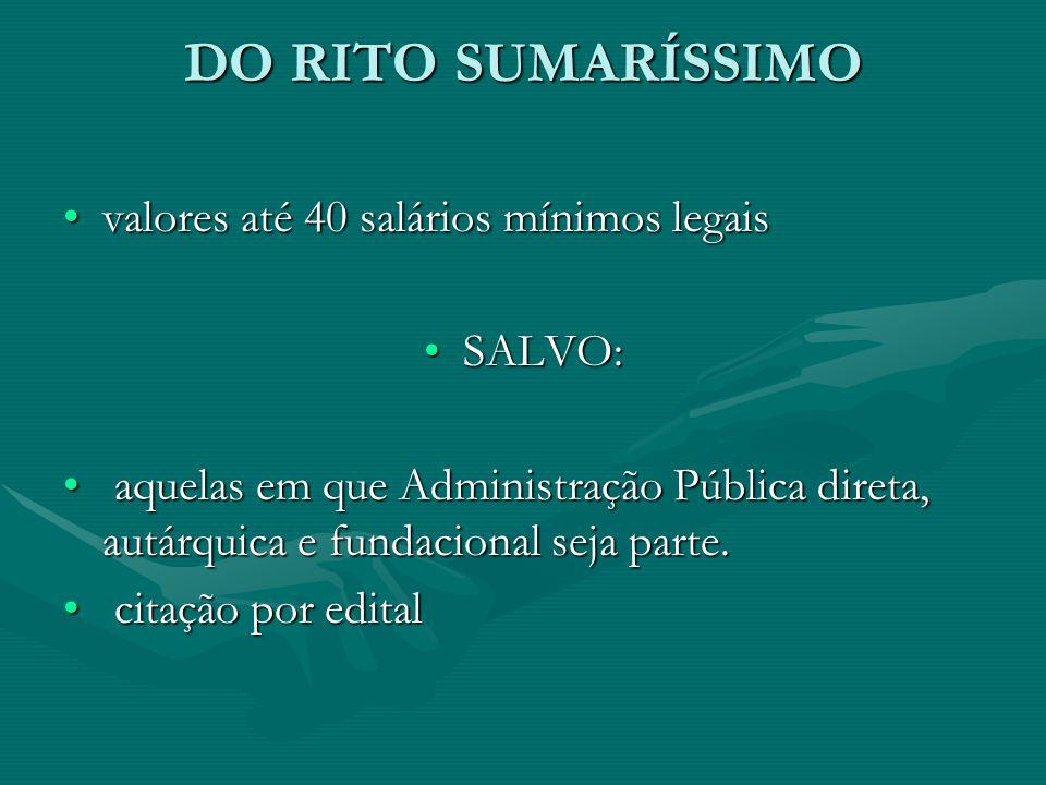DO RITO SUMARÍSSIMO valores até 40 salários mínimos legais SALVO: