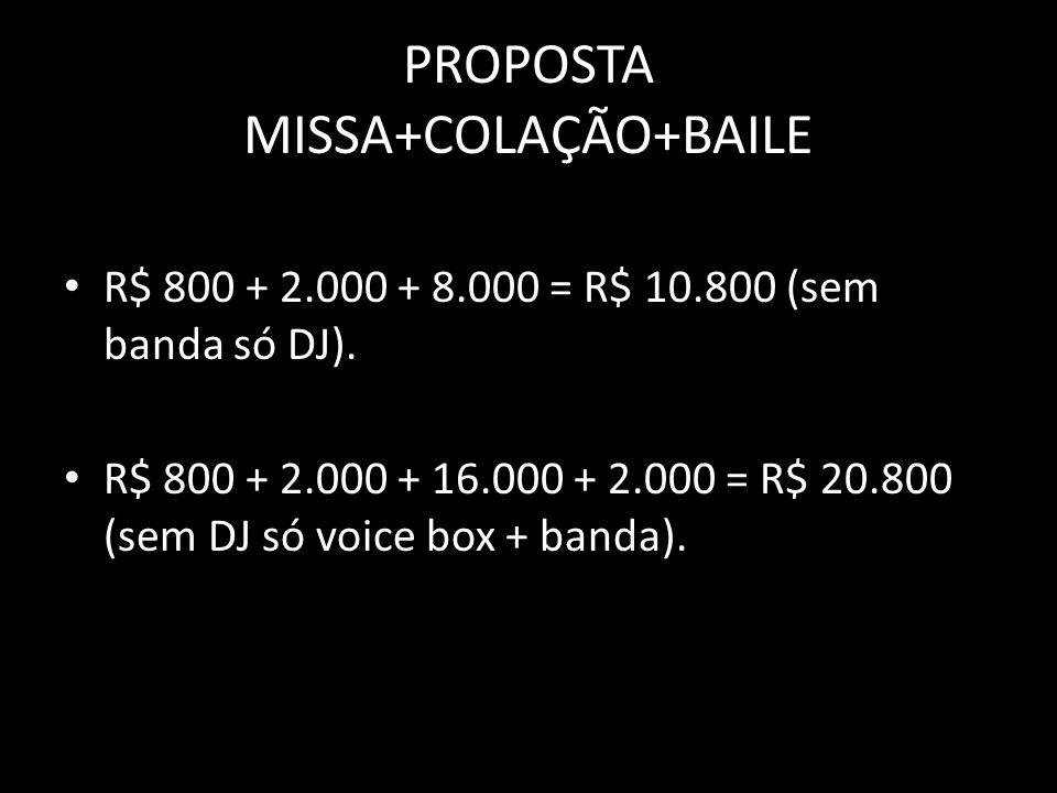 PROPOSTA MISSA+COLAÇÃO+BAILE