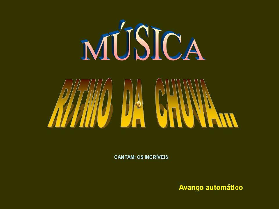 MÚSICA RITMO DA CHUVA... CANTAM: OS INCRÍVEIS Avanço automático