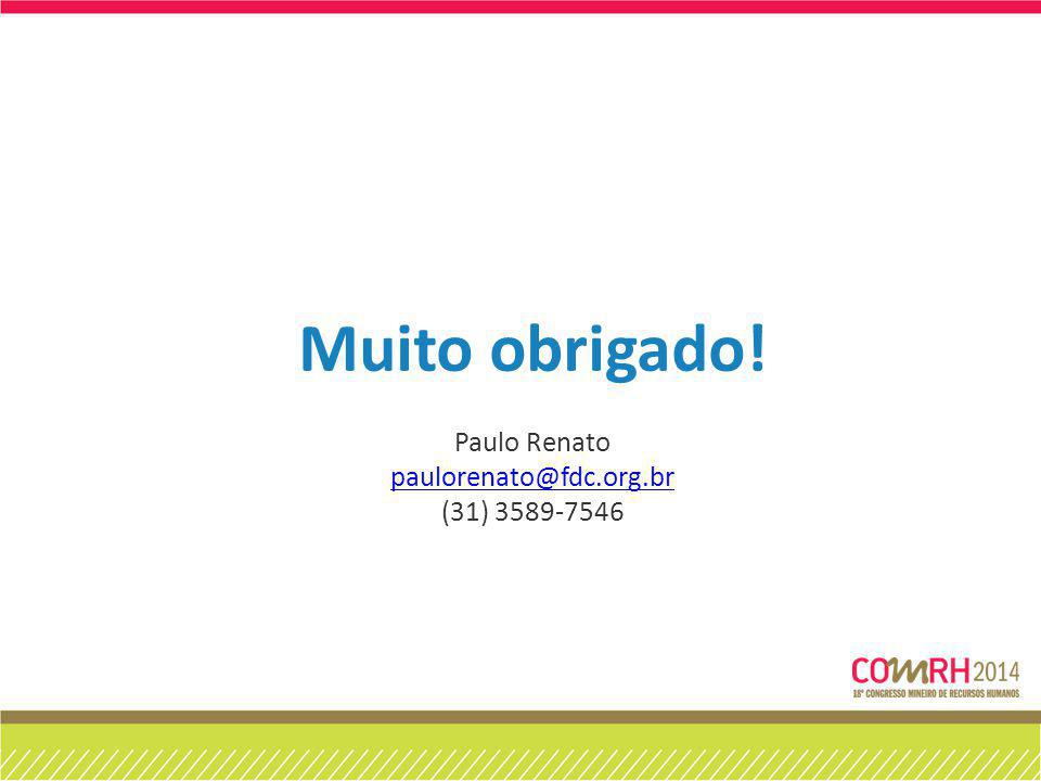 Muito obrigado! Paulo Renato paulorenato@fdc.org.br (31) 3589-7546